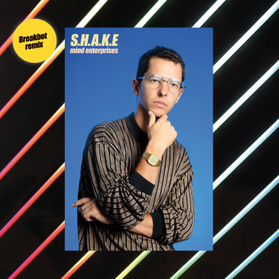 S.H.A.K.E (Breakbot Remix).png